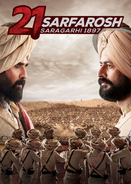 21 Sarfarosh: Saragarhi 1897 on Netflix AUS/NZ