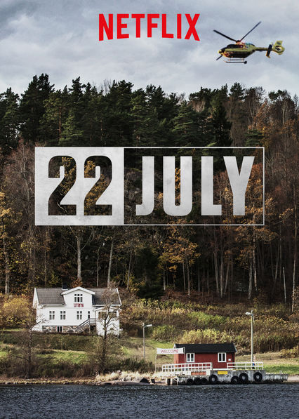 22 July on Netflix AUS/NZ