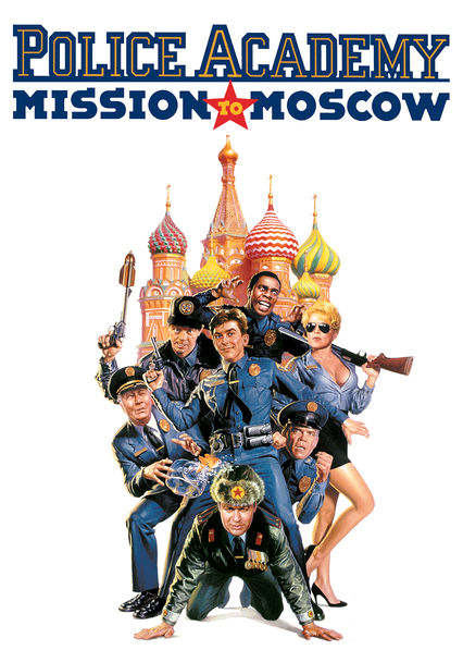 Police Academy 7: Mission to Moscow on Netflix AUS/NZ