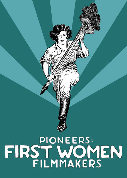 Pioneers: First Women Filmmakers* on Netflix AUS/NZ