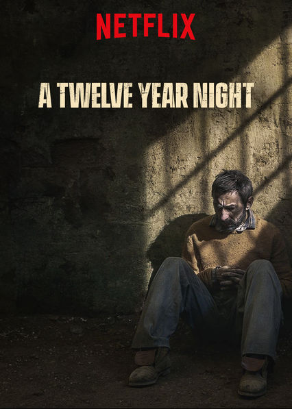 A Twelve Year Night on Netflix AUS/NZ