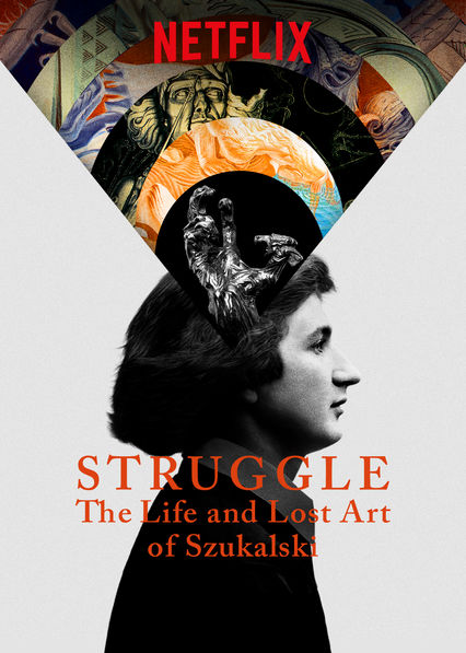 Struggle: The Life and Lost Art of Szukalski on Netflix AUS/NZ