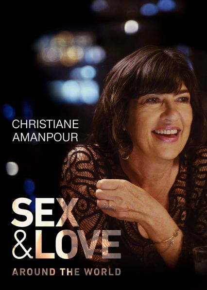 Christiane Amanpour: Sex & Love Around the World on Netflix AUS/NZ